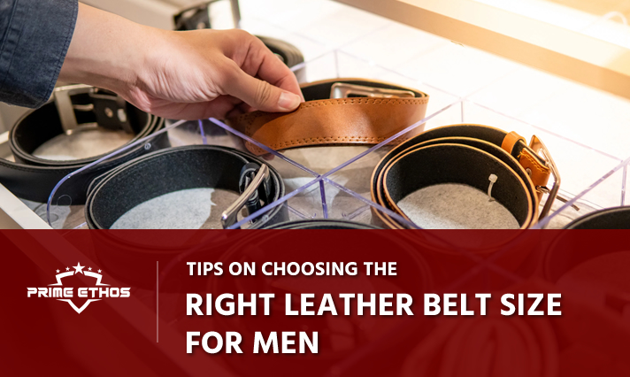 Tips on choosing the right leather belt size for men