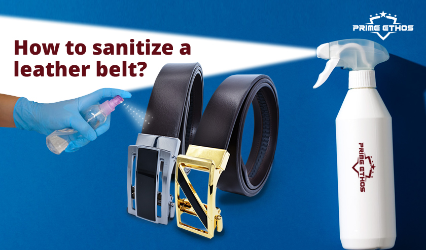 how to sanitize a leather belt