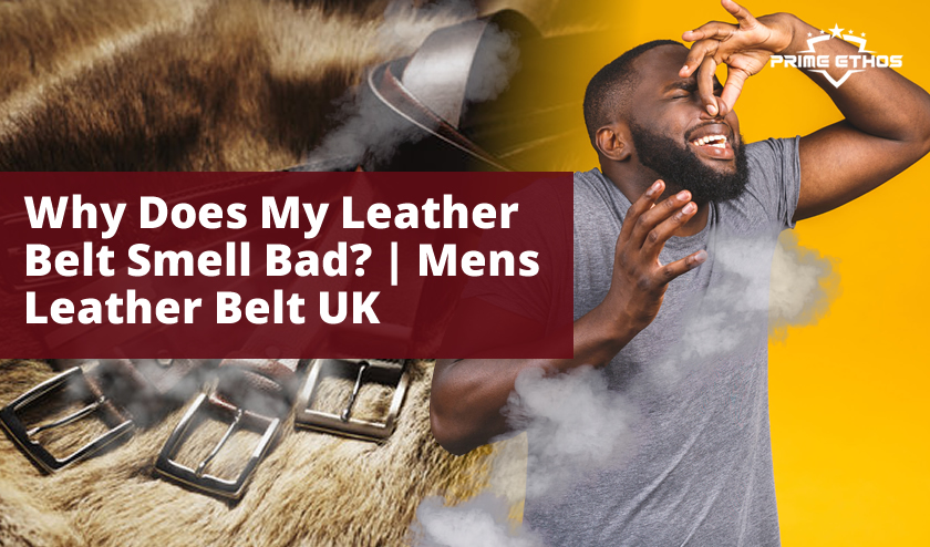 Why does my leather belt smell bad?